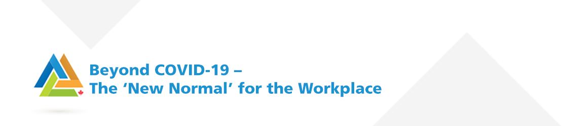 Member Exclusive Event: Beyond COVID-19 - The 'New Normal' for the Workplace
